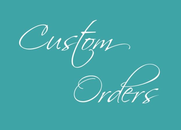 Custom Orders copy